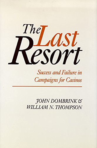 9780874171402: The Last Resort: Success And Failure In Campaigns For Casinos (Nevada Studies in History and Pol Sci)