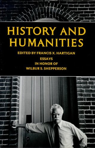 History and Humanities: Essays in Honor of Wilbur S. Shepperson (signed by Shepperson): Hartigan, ...