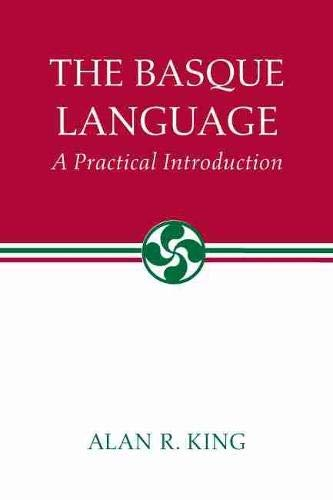 9780874171556: The Basque Language: A Practical Introduction (Basque Series)