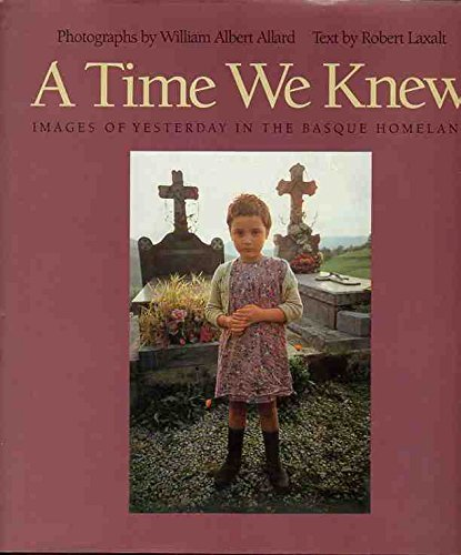 9780874171570: A Time We Knew: Images of Yesterday in the Basque Homeland (Basque Series)