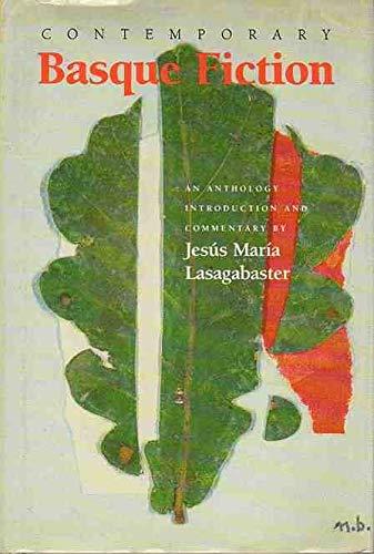 Contemporary Basque Fiction: An Anthology: Lasagabaster, Jesus Maria