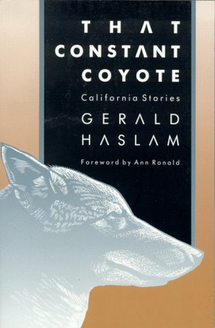 That Constant Coyote: California Stories: Haslam, Gerald W.