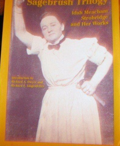 9780874171648: Sagebrush Trilogy: Idah Meacham Strobridge and Her Works
