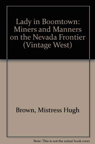 9780874171693: A Lady in Boomtown: Miners and Manners on the Nevada Frontier