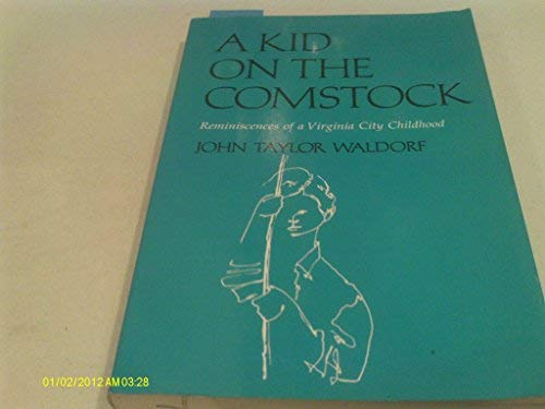 9780874171723: A Kid on the Comstock: Reminiscences of a Virginia City Childhood