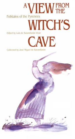 A View from the Witch's Cave: Folktales of the Pyrenees (Basque): Barandiaran, Jose Miguel de;...