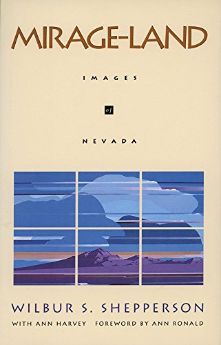 Mirage-Land Images of Nevada: Shepperson Wilbur S (with Ann Harvey)