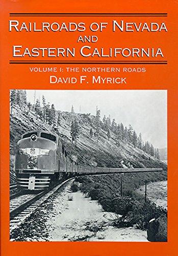 Railroads of Nevada and Eastern California, Vol. 1: The Northern Roads: Myrick, David F.