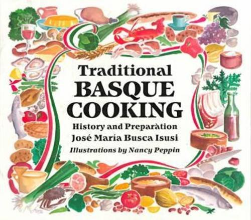9780874172027: Traditional Basque Cooking: History and Preparation (Basque Series) (English, Spanish and Spanish Edition)