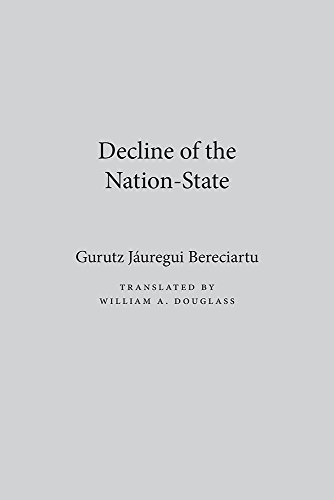 Decline of the nation-state [Contra el estadonacion : en torna al hecho y la cuestion nacional].: ...