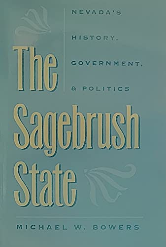 9780874172492: The Sagebrush State: Nevada's History, Government, and Politics (Wilbur S. Shepperson Series in History and Humanities)