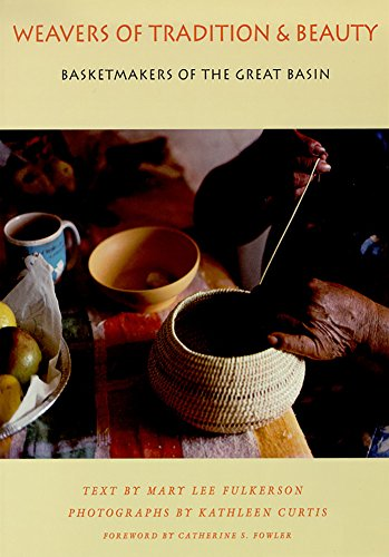 9780874172607: Weavers Of Tradition And Beauty: Basketmakers Of The Great Basin