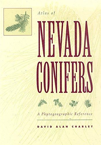 ATLAS NEVADA CONIFERS (9780874172652) - A PHYTOGEOGRAPHIC REFERENCE: DAVID ALAN CHARLET