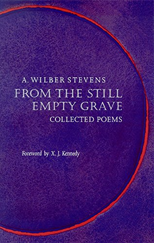 From The Still Empty Grave: Collected Poems: Stevens, A. Wilbur