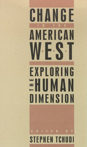 9780874172881: Change In The American West: Exploring The Human Dimension (Halcyon: a journal of the humanities)