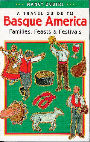 9780874172898: A Travel Guide to Basque America: Families, Feasts, and Festivals (Basque Series)