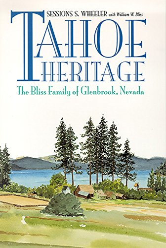 9780874172997: Tahoe Heritage: The Bliss Family Of Glenbrook, Nevada