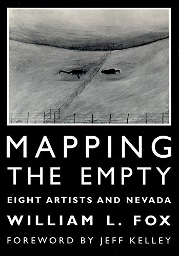 MAPPING THE EMPTY (9780874173147) - EIGHT ARTISTS AND NEVADA: WILLIAM L. FOX