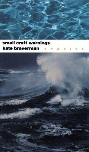 Small Craft Warnings: Stories (Signed First Edition): Kate Braverman