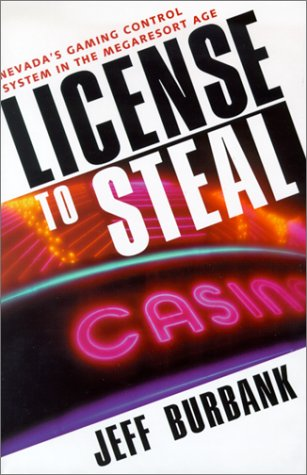 9780874173390: License to Steal : Nevada's Gaming Control System in the Megaresort Age