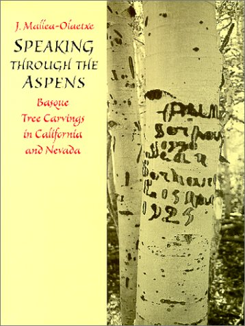 9780874173581: Speaking Through the Aspens: Basque Tree Carvings in Nevada and California