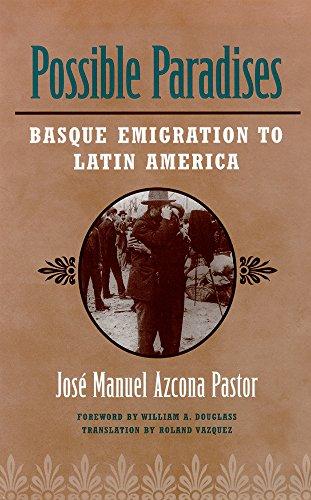 Possible Paradises: Basque Emigration to Latin America: Jose Manuel Azcona Pastor