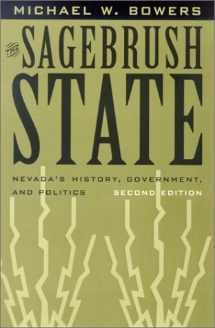 9780874175165: The Sagebrush State: Nevada's History, Government, and Politics (Wilbur S. Shepperson Series in History and Humanities)