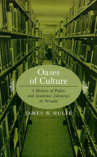 9780874175448: Oases Of Culture: A History Of Public And Academic Libraries In Nevada
