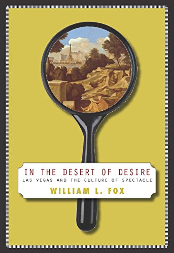 9780874175639: In The Desert Of Desire: Las Vegas And The Culture Of Spectacle