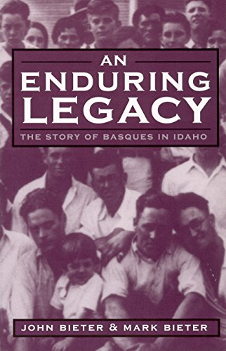 9780874175684: An Enduring Legacy: The Story Of Basques In Idaho (The Basque Series)