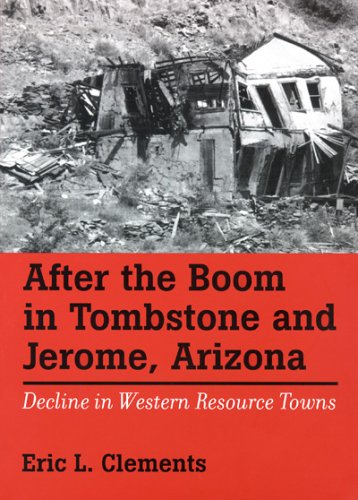 9780874175714: After The Boom In Tombstone And Jerome, Arizona: Decline In Western Resource Towns (Shepperson Series in History Humanities)
