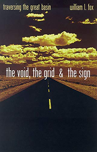 The Void, The Grid & The Sign: Traversing The Great Basin (0874176182) by William L. Fox