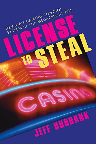 9780874176247: License To Steal: Nevada'S Gaming Control System In The Megaresort Age (Gambling Studies Series)
