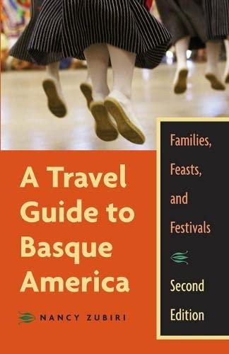 9780874176322: A Travel Guide To Basque America, 2Nd Edition: Familes, Feasts, And Festivals (The Basque Series)