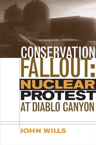 9780874176803: Conservation Fallout: Nuclear Protest At Diablo Canyon