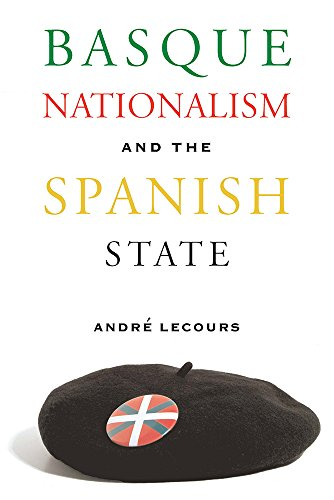 Basque Nationalism And The Spanish State (The Basque Series): Lecours, Andre