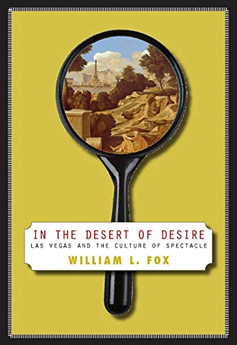 9780874177275: In The Desert Of Desire: Las Vegas And The Culture Of Spectacle