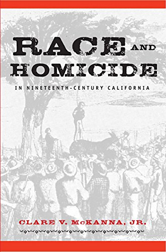 9780874177282: Race And Homicide In Nineteenth-Century California (Shepperson Series in History Humanities)