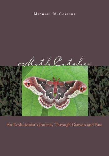9780874177350: Moth Catcher: An Evolutionist's Journey Through Canyon and Pass