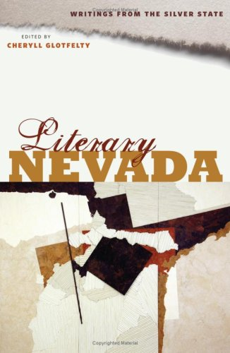 Literary Nevada: Writings from the Silver State.: Glotfelty, Cheryll (editor)