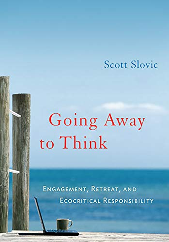 9780874177565: Going Away to Think: Engagement, Retreat, and Ecocritical Responsibility