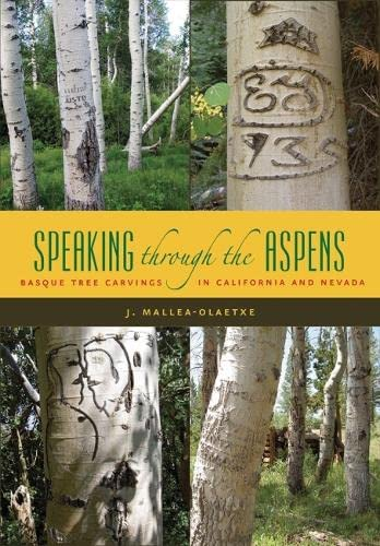 9780874177626: Speaking Through the Aspens: Basque Tree Carvings in Nevada and California (The Basque Series)