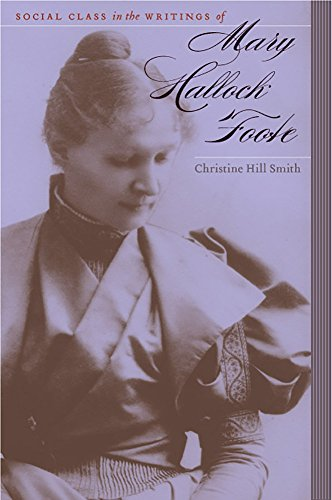 SOCIAL CLASS IN THE WRITINGS OF MARY HALLOCK FOOTE (9780874177640) -: CHRISTINE SMITH