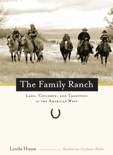 The Family Ranch: Land, Children, and Tradition: Linda Hussa