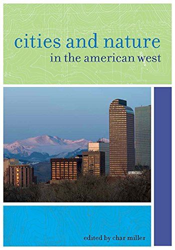 CITIES AND NATURE IN THE AMERICAN WEST (9780874178241) -: CHAR MILLER