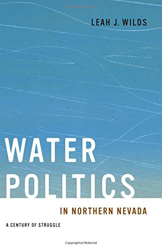 Water Politics In Northern Nevada: A Century: Wilds, Leah J.