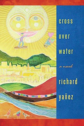 Cross Over Water.: Ya–ez, Richard.