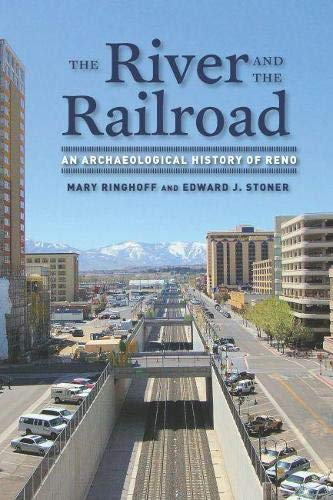 9780874178432: The River and the Railroad: An Archaeological History of Reno (Shepperson Series in Nevada History)