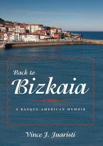 9780874178593: Back to Bizkaia: A Basque-American Memoir (The Basque Series)