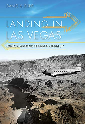 9780874178722: Landing in Las Vegas: Commercial Aviation and the Making of a Tourist City (Shepperson Series in Nevada History)